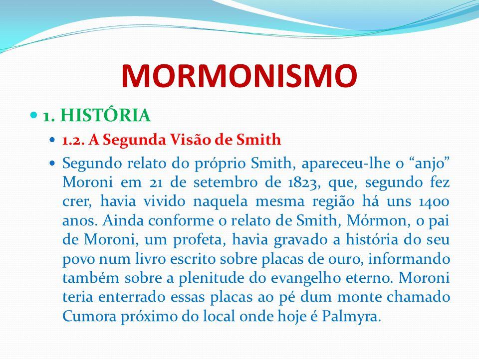 MORMONISMO 1. HISTÓRIA 1.2. A Segunda Visão de Smith
