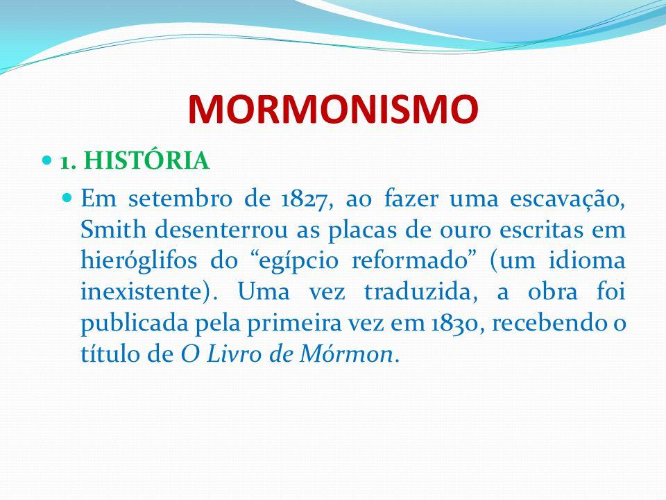 MORMONISMO 1. HISTÓRIA.