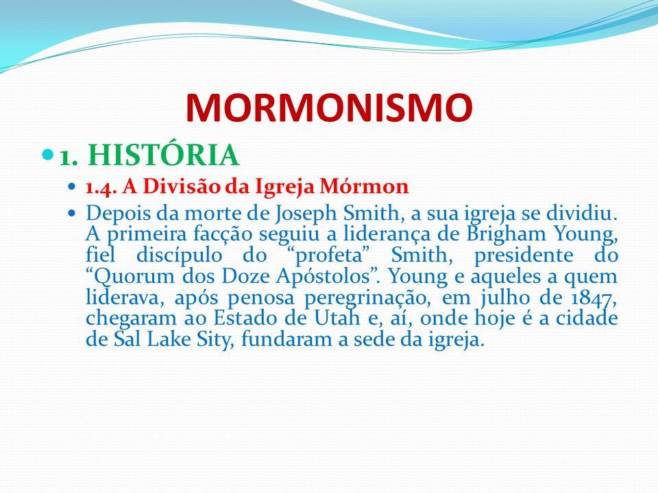 MORMONISMO 1. HISTÓRIA 1.4. A Divisão da Igreja Mórmon