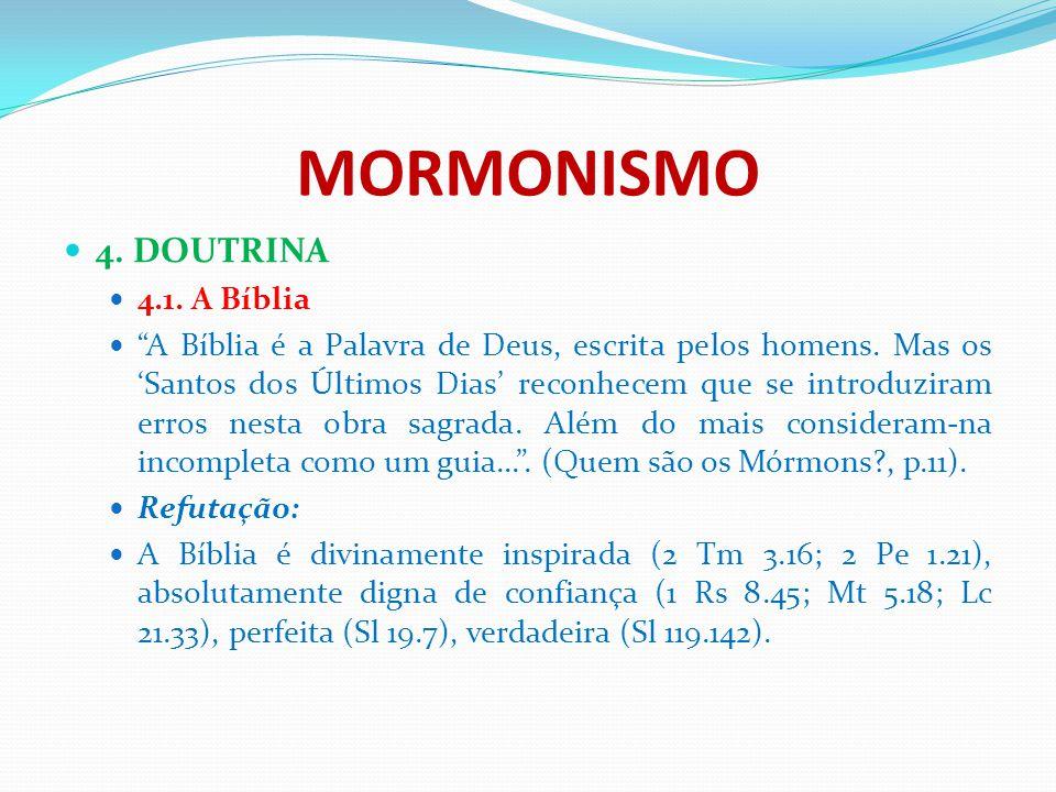 MORMONISMO 4. DOUTRINA 4.1. A Bíblia