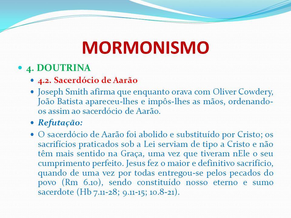 MORMONISMO 4. DOUTRINA 4.2. Sacerdócio de Aarão