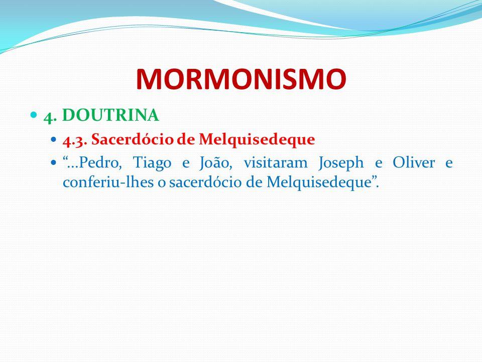 MORMONISMO 4. DOUTRINA 4.3. Sacerdócio de Melquisedeque