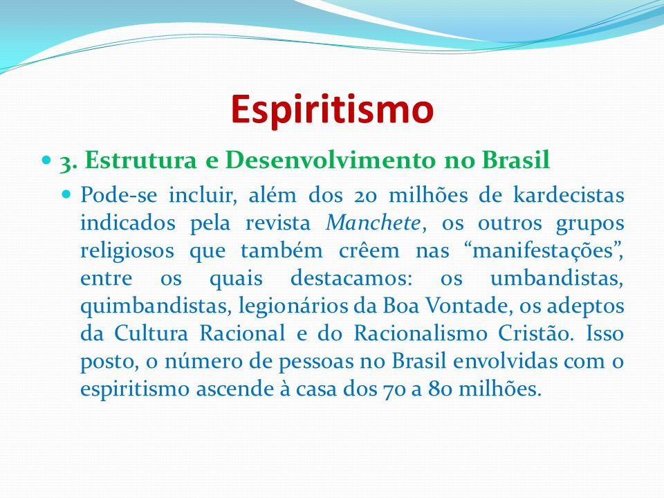 Espiritismo 3. Estrutura e Desenvolvimento no Brasil