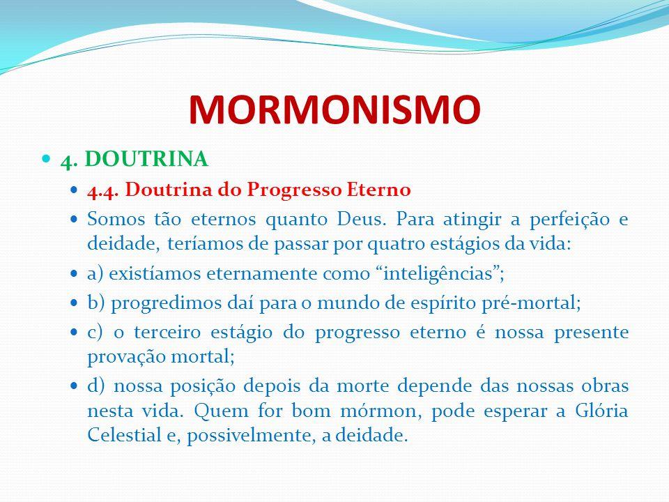 MORMONISMO 4. DOUTRINA 4.4. Doutrina do Progresso Eterno