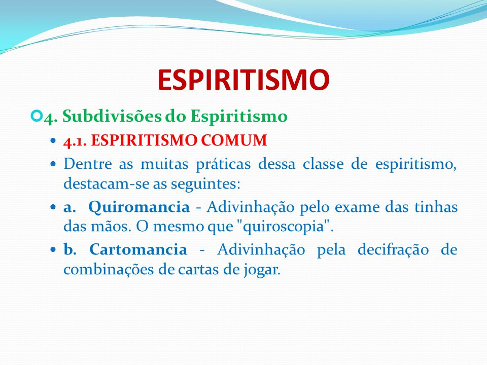 ESPIRITISMO 4. Subdivisões do Espiritismo 4.1. ESPIRITISMO COMUM