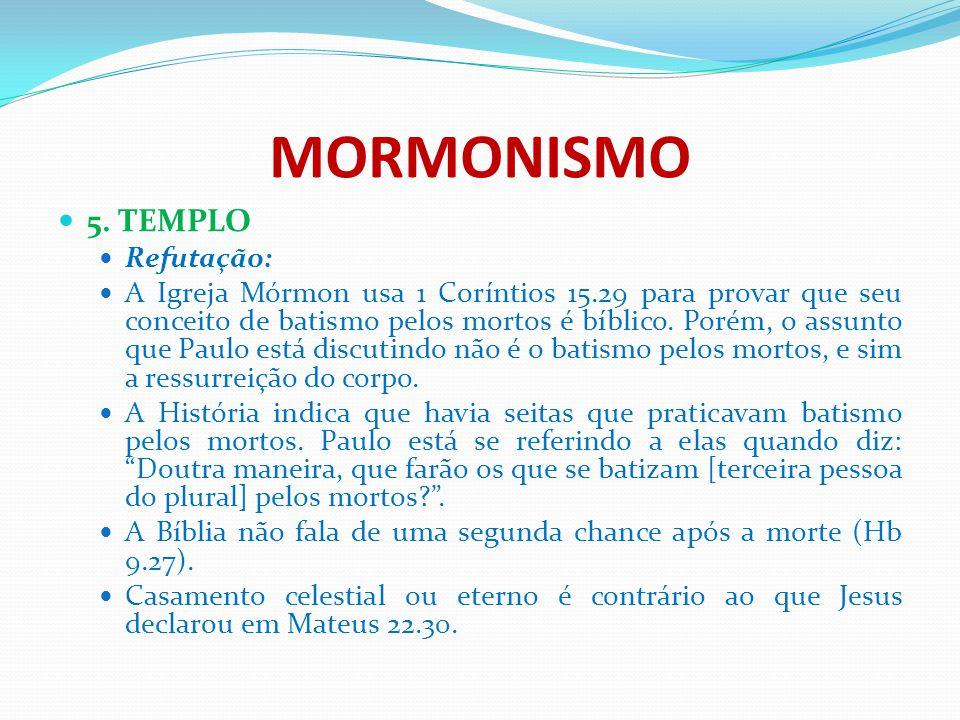MORMONISMO 5. TEMPLO Refutação: