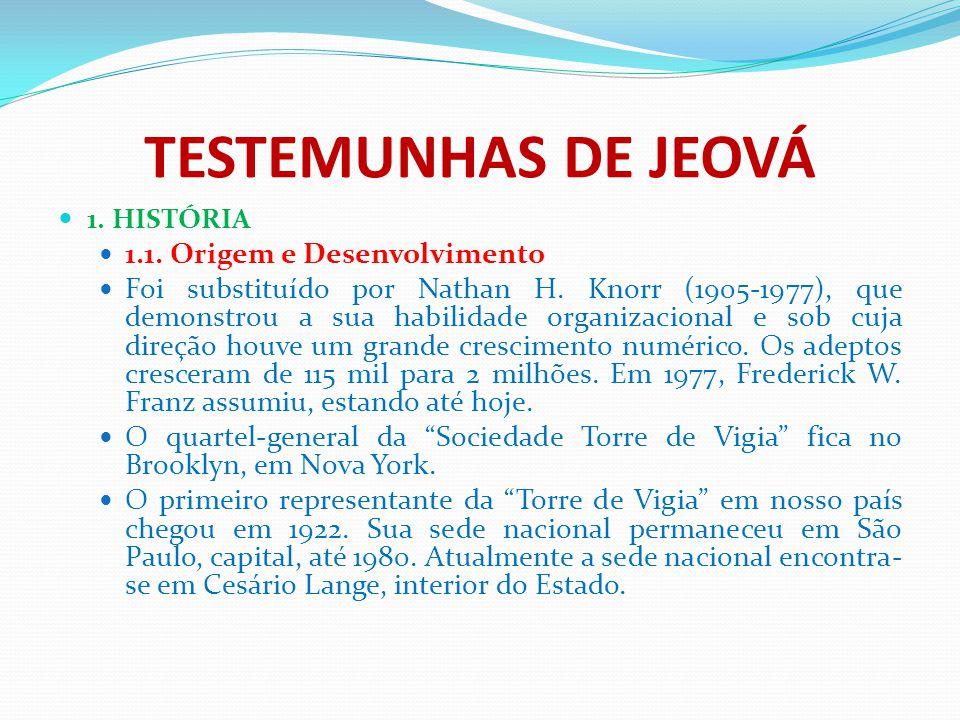 TESTEMUNHAS DE JEOVÁ 1.1. Origem e Desenvolvimento