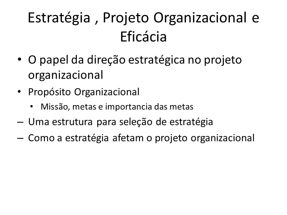 Estratégia , Projeto Organizacional e Eficácia