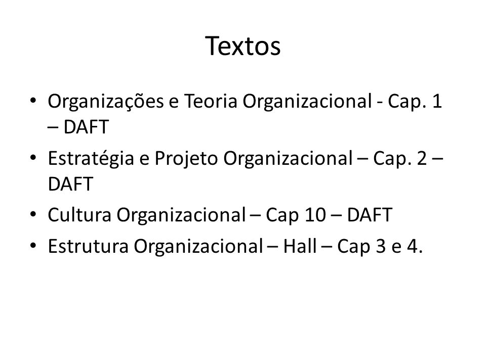 Textos Organizações e Teoria Organizacional - Cap. 1 – DAFT