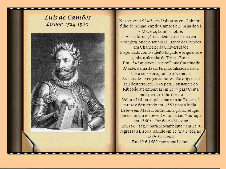 Luis de Camões Lisboa 1524-1580.