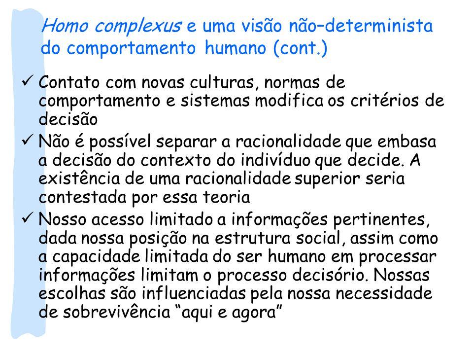 Homo complexus e uma visão não–determinista do comportamento humano (cont.)
