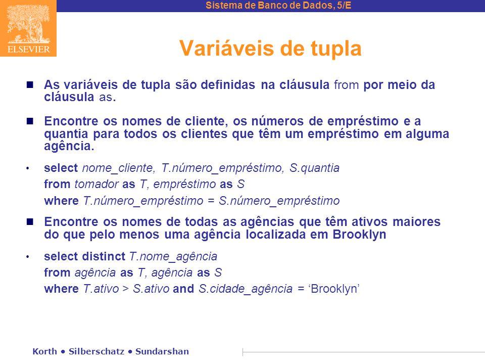 Variáveis de tupla As variáveis de tupla são definidas na cláusula from por meio da cláusula as.