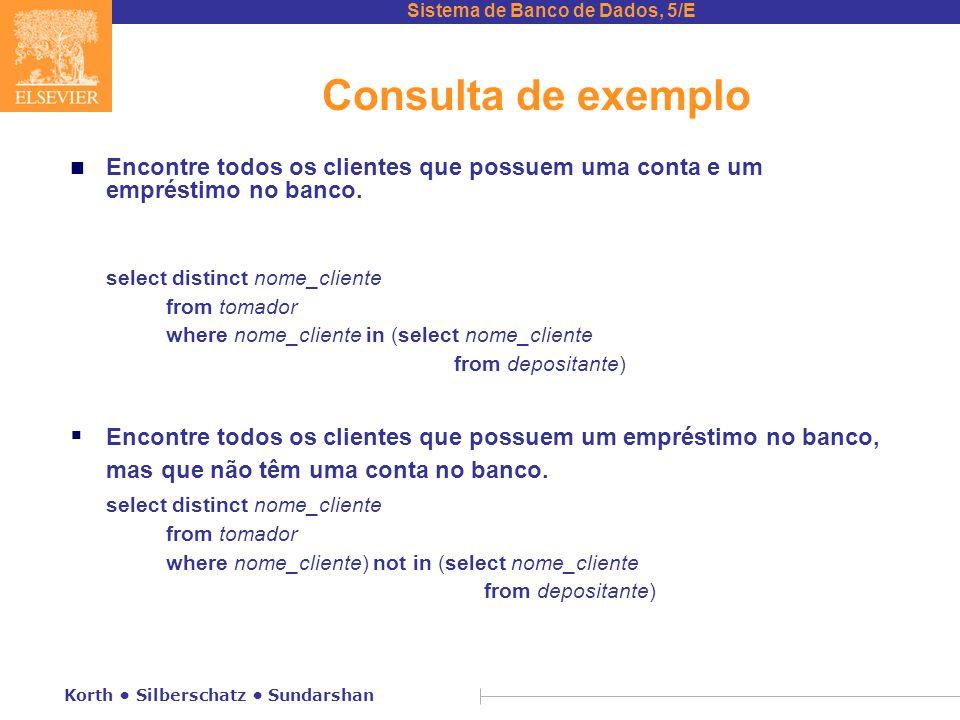 Consulta de exemplo Encontre todos os clientes que possuem uma conta e um empréstimo no banco.