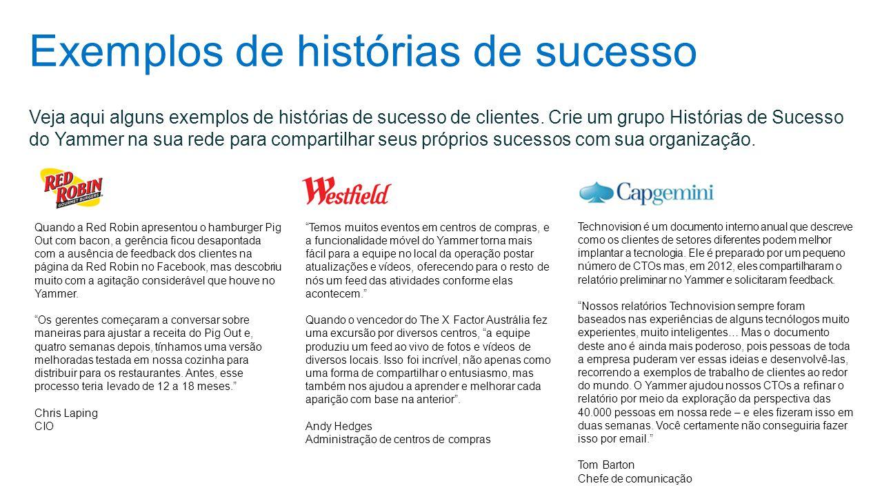 Exemplos de histórias de sucesso