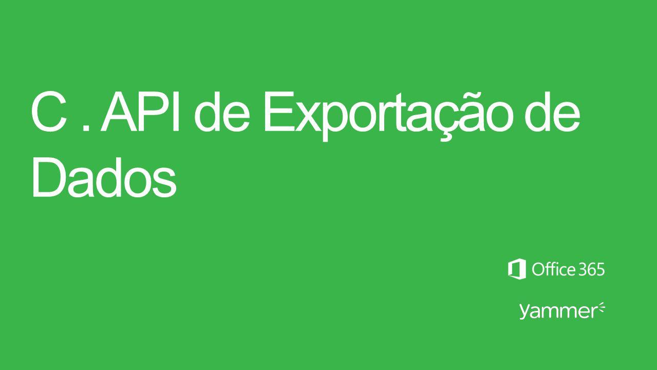 C . API de Exportação de Dados