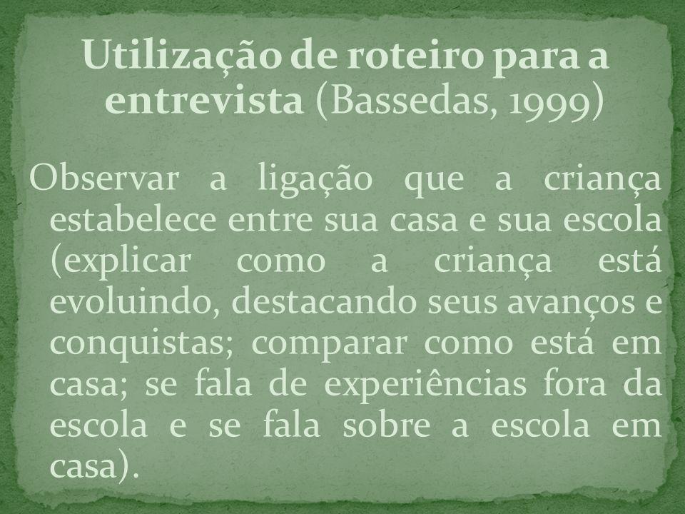 Utilização de roteiro para a entrevista (Bassedas, 1999)
