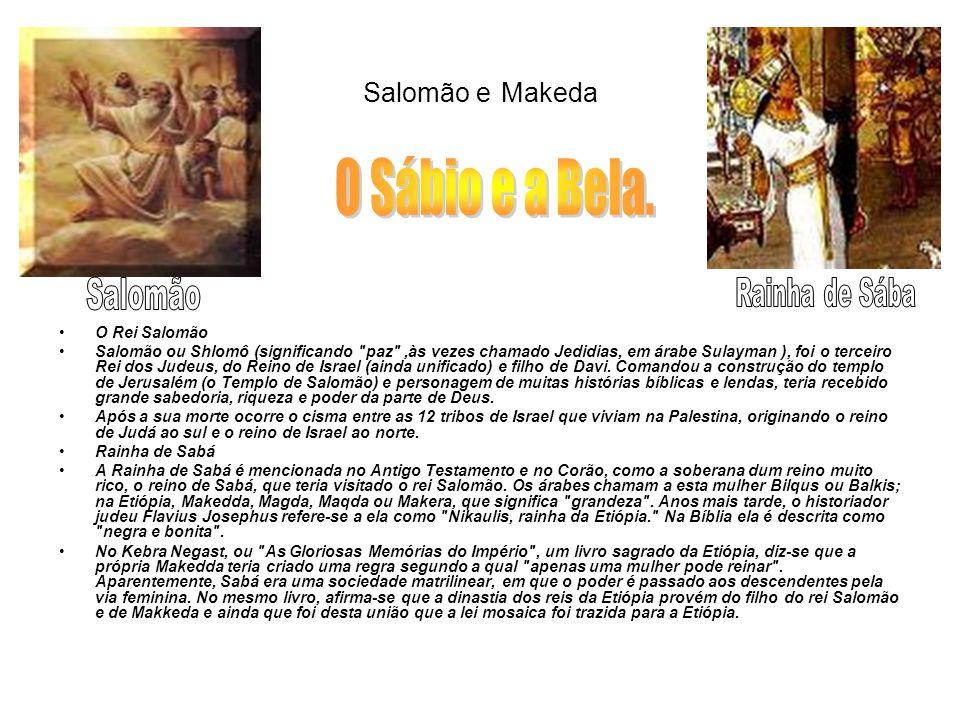 O Sábio e a Bela. Salomão e Makeda Salomão Rainha de Sába