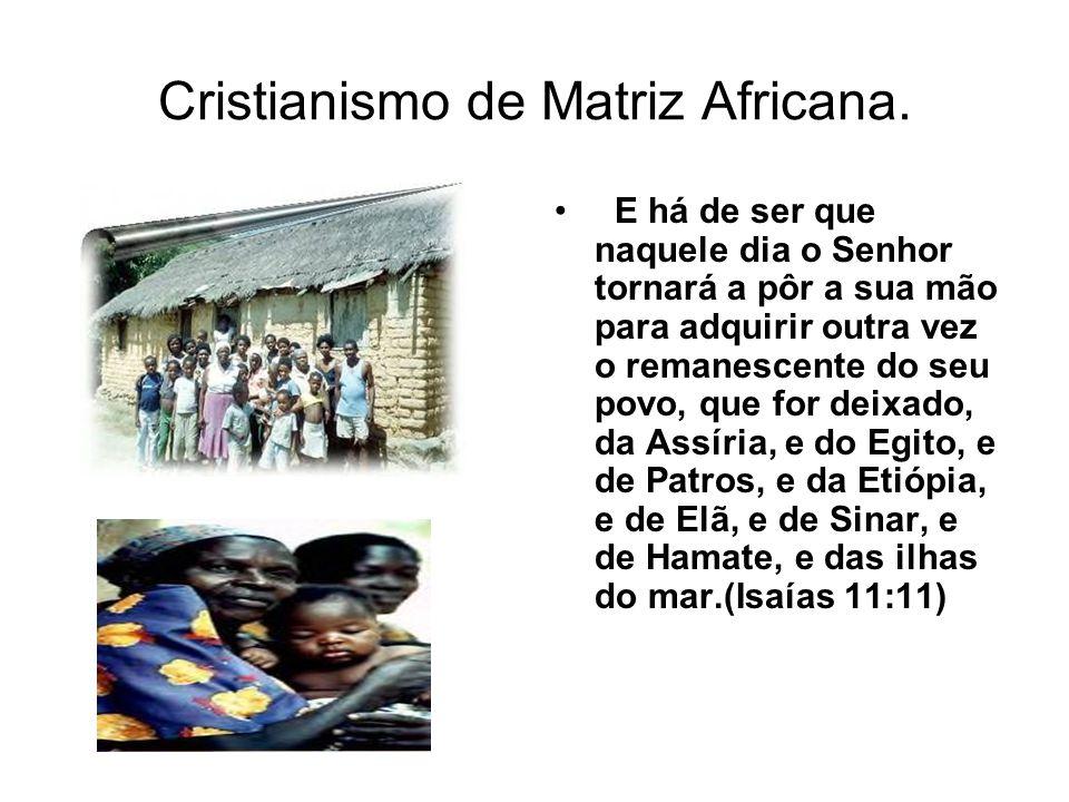 Cristianismo de Matriz Africana.