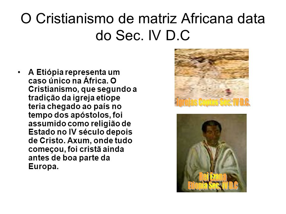 O Cristianismo de matriz Africana data do Sec. IV D.C