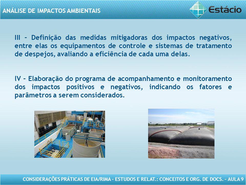 III – Definição das medidas mitigadoras dos impactos negativos, entre elas os equipamentos de controle e sistemas de tratamento de despejos, avaliando a eficiência de cada uma delas.