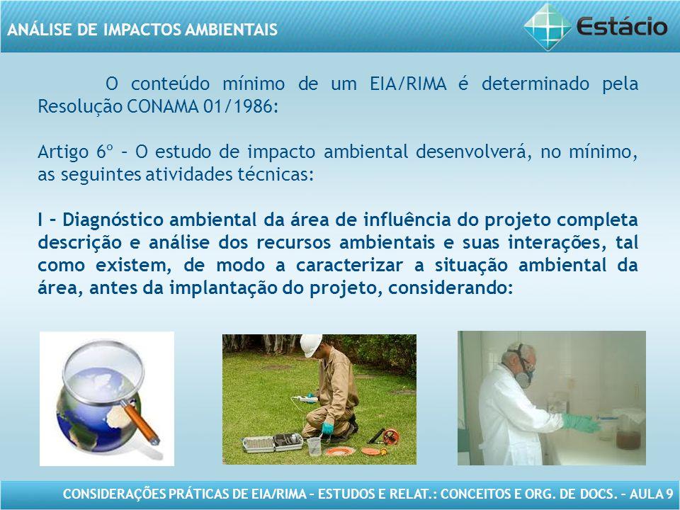 O conteúdo mínimo de um EIA/RIMA é determinado pela Resolução CONAMA 01/1986: