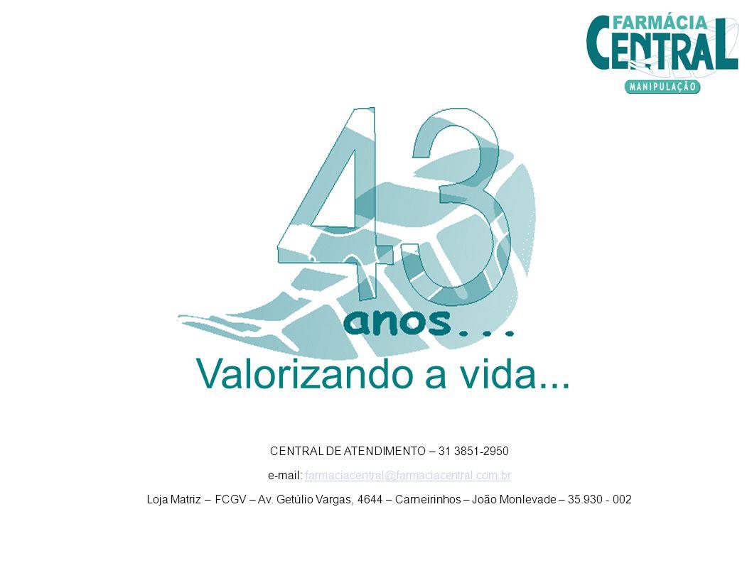 Valorizando a vida... CENTRAL DE ATENDIMENTO – 31 3851-2950