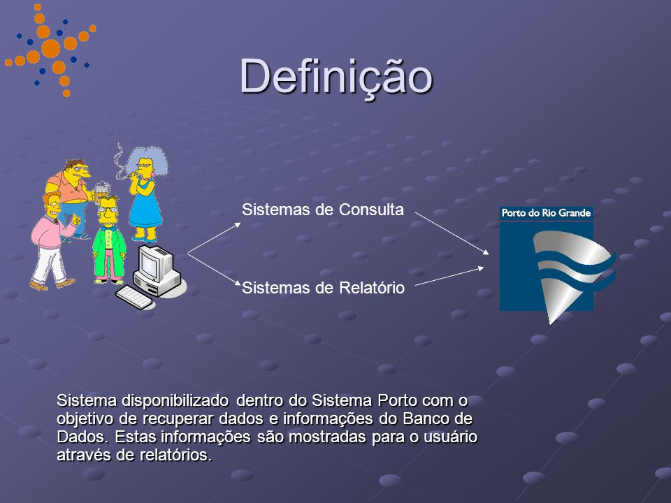 Definição Sistemas de Consulta Sistemas de Relatório
