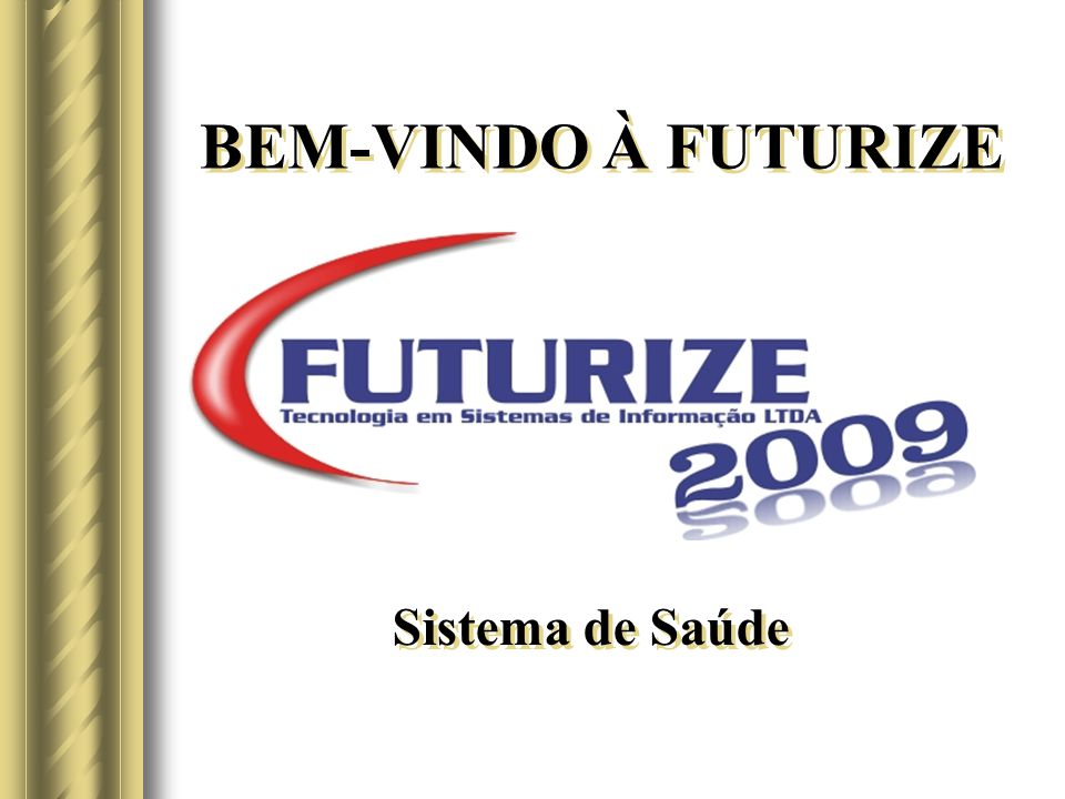 BEM-VINDO À FUTURIZE Sistema de Saúde