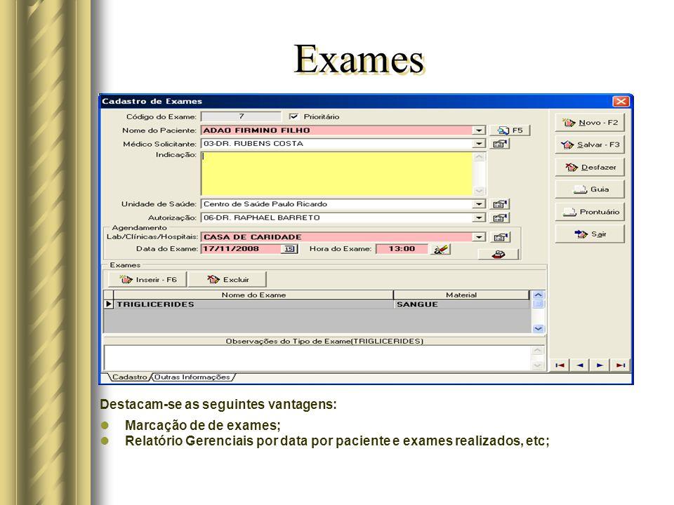 Exames Destacam-se as seguintes vantagens: Marcação de de exames;