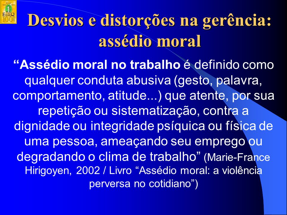 Desvios e distorções na gerência: assédio moral
