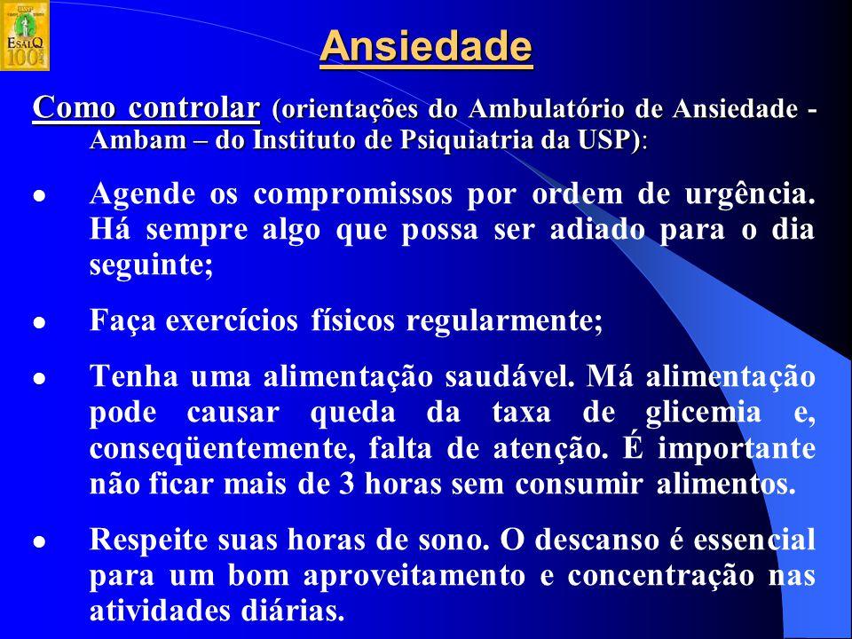 Ansiedade Como controlar (orientações do Ambulatório de Ansiedade - Ambam – do Instituto de Psiquiatria da USP):