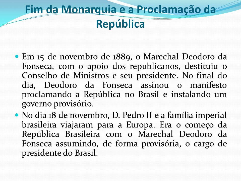 Fim da Monarquia e a Proclamação da República