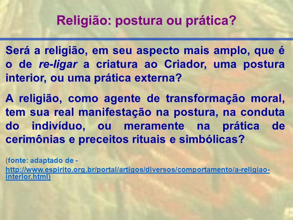 Religião: postura ou prática