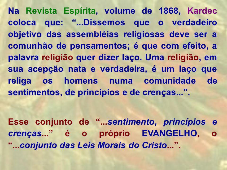 Na Revista Espírita, volume de 1868, Kardec coloca que: