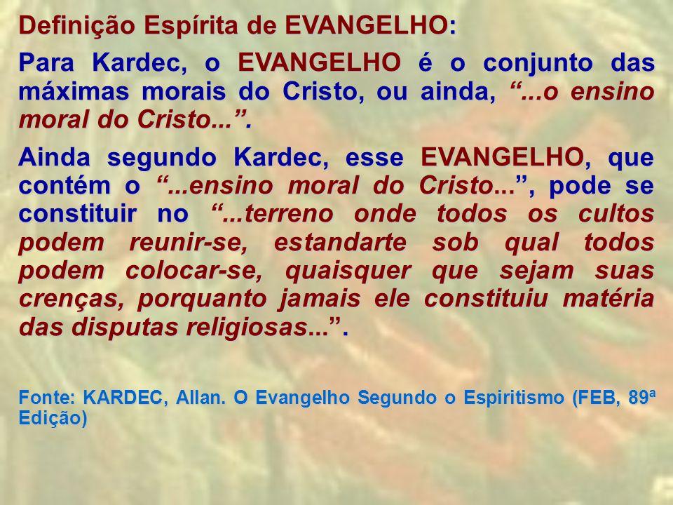 Definição Espírita de EVANGELHO: