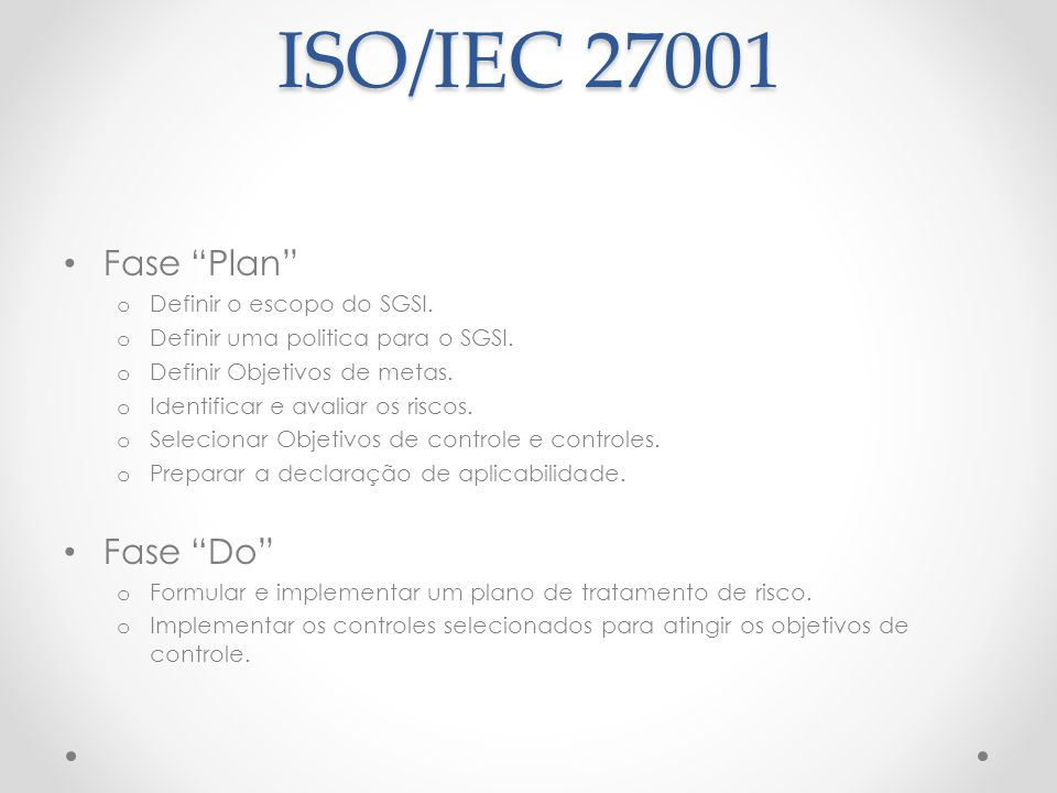 ISO/IEC 27001 Fase Plan Fase Do Definir o escopo do SGSI.