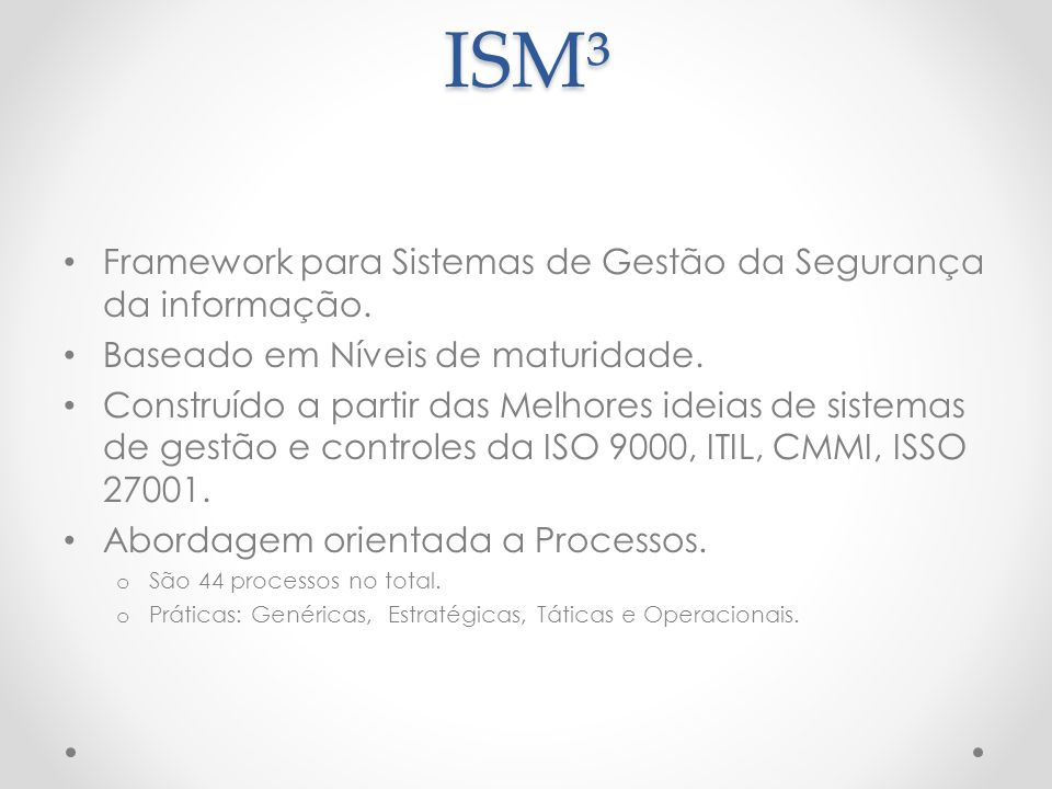 ISM³ Framework para Sistemas de Gestão da Segurança da informação.