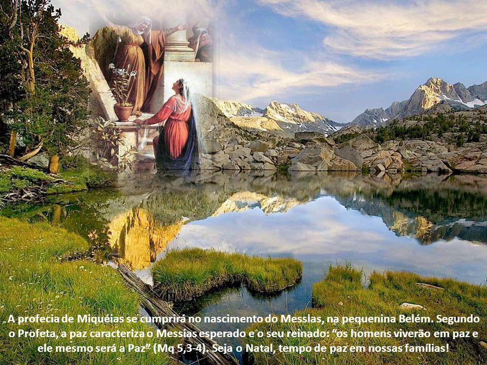 A profecia de Miquéias se cumprirá no nascimento do Messias, na pequenina Belém.