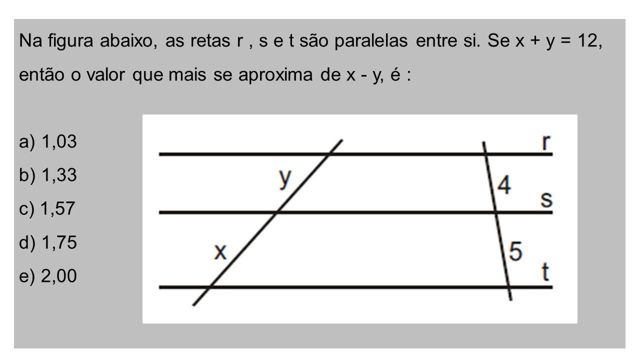 Na figura abaixo, as retas r , s e t são paralelas entre si