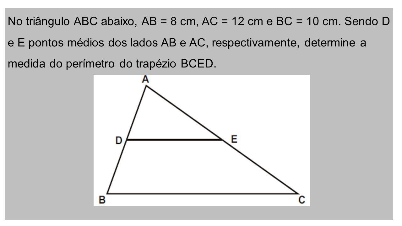 No triângulo ABC abaixo, AB = 8 cm, AC = 12 cm e BC = 10 cm