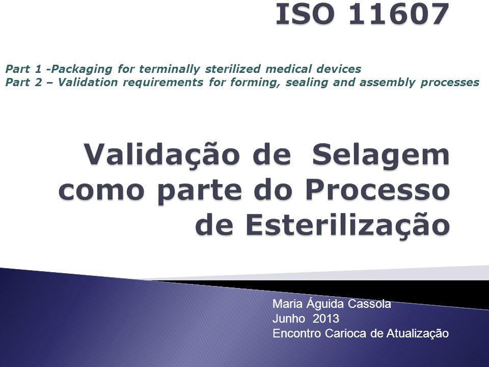 ISO 11607 Validação de Selagem como parte do Processo de Esterilização