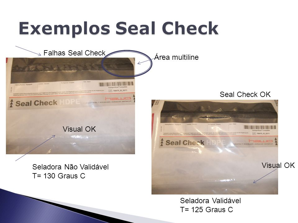 Exemplos Seal Check Falhas Seal Check Área multiline Seal Check OK