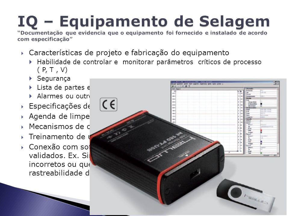 IQ – Equipamento de Selagem Documentação que evidencia que o equipamento foi fornecido e instalado de acordo com especificação