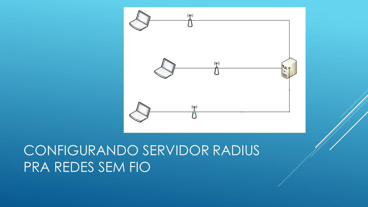 Configurando servidor radius pra redes sem fio