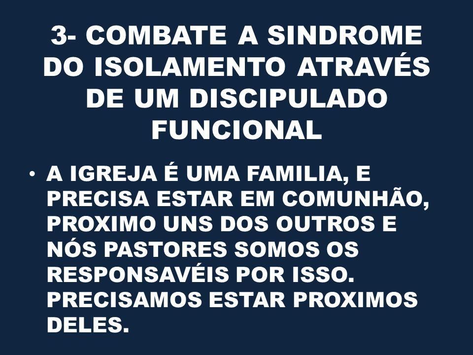 3- COMBATE A SINDROME DO ISOLAMENTO ATRAVÉS DE UM DISCIPULADO FUNCIONAL