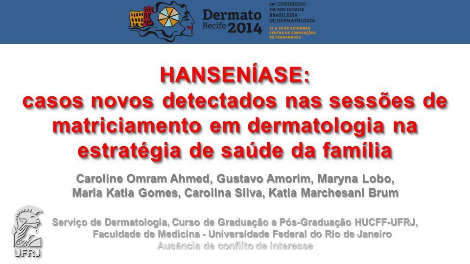 HANSENÍASE: casos novos detectados nas sessões de matriciamento em dermatologia na estratégia de saúde da família.