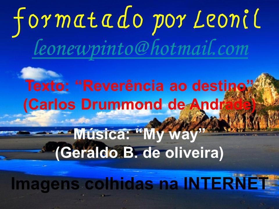 leonewpinto@hotmail.com Imagens colhidas na INTERNET