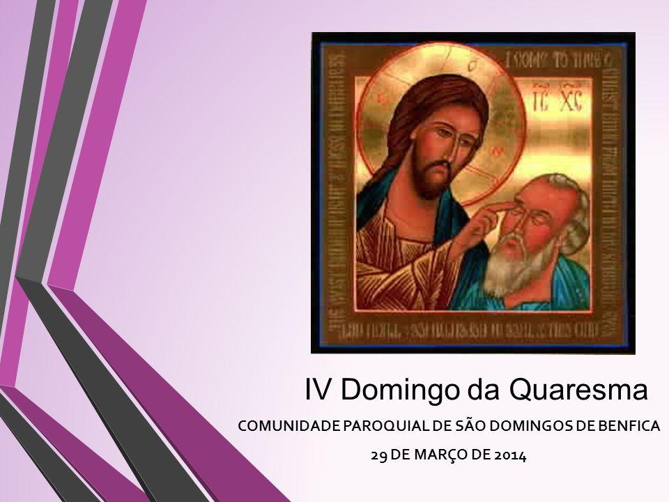 COMUNIDADE PAROQUIAL DE SÃO DOMINGOS DE BENFICA 29 DE MARÇO DE 2014