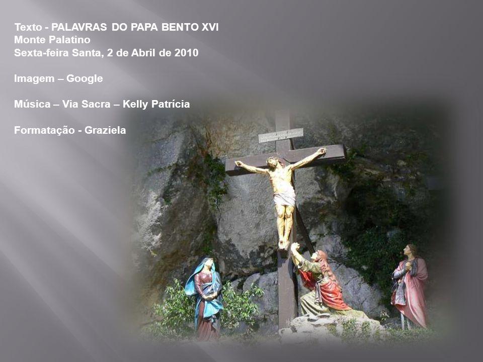 Texto - PALAVRAS DO PAPA BENTO XVI