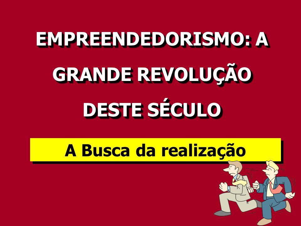 EMPREENDEDORISMO: A GRANDE REVOLUÇÃO DESTE SÉCULO